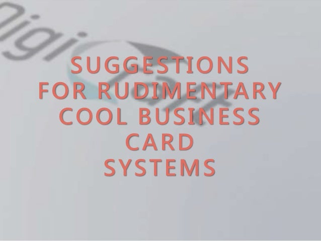 Suggestions For Rudimentray Cool Business Card Systems