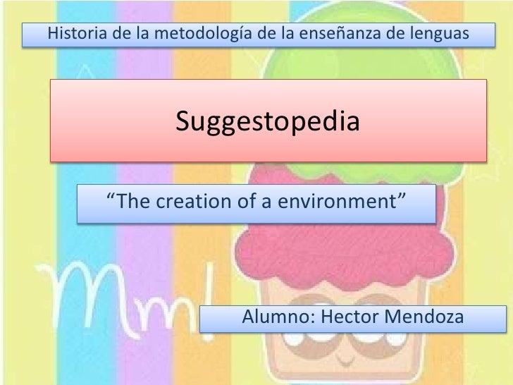 """Historia de la metodología de la enseñanza de lenguas                Suggestopedia       """"The creation of a environment""""  ..."""