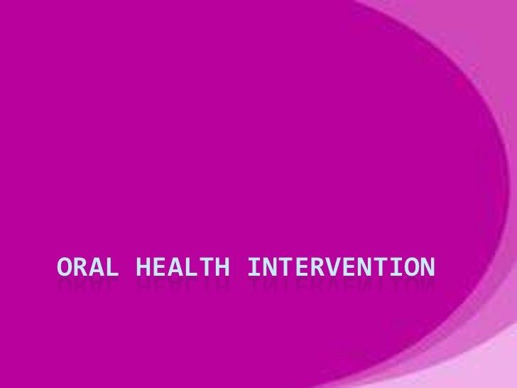 ORAL HEALTH INTERVENTION
