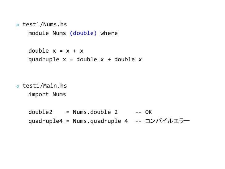 ◎   test1/Nums.hs      module Nums (double) where     double x = x + x     quadruple x = double x + double x◎   test1/Main...