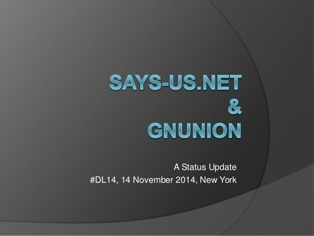 A Status Update  #DL14, 14 November 2014, New York