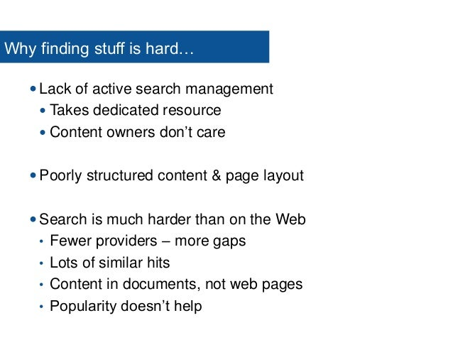 Tips to improve search 1. Share analytics and failure-to-find with content owners 2. Put a feedback form on your results p...