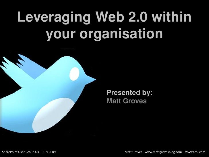 Leveraging Web 2.0 within               your organisation                                           Presented by:         ...