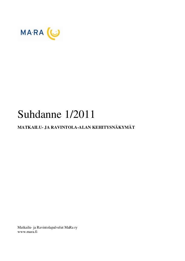 Suhdanne 1/2011MATKAILU- JA RAVINTOLA-ALAN KEHITYSNÄKYMÄTMatkailu- ja Ravintolapalvelut MaRa rywww.mara.fi