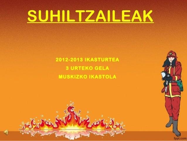 SUHILTZAILEAK2012-2013 IKASTURTEA3 URTEKO GELAMUSKIZKO IKASTOLA