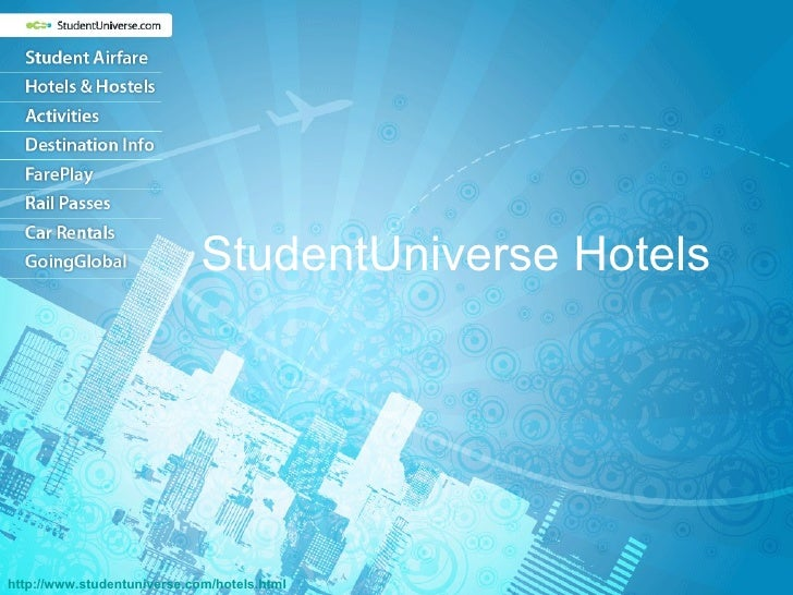 StudentUniverse Hotels http:// www.studentuniverse.com/hotels.html