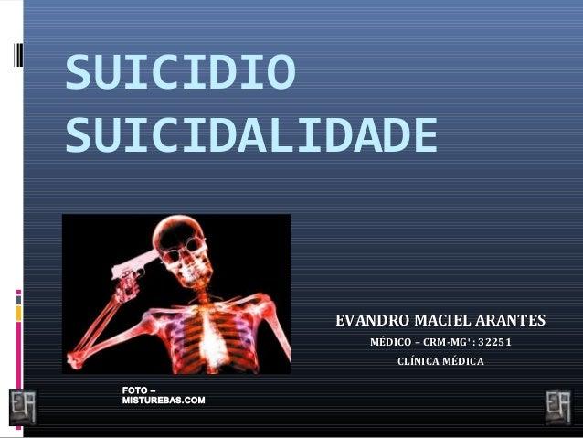 SUICIDIO  SUICIDALIDADE  FFOOTTOO ––  MMIISSTTUURREEBBAASS..CCOOMM  EEVVAANNDDRROO MMAACCIIEELL AARRAANNTTEESS  MMÉÉDDIICC...