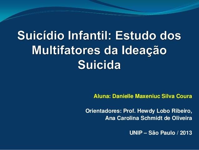 Aluna: Danielle Maxeniuc Silva Coura Orientadores: Prof. Hewdy Lobo Ribeiro, Ana Carolina Schmidt de Oliveira UNIP – São P...