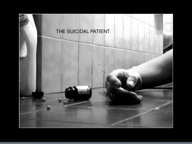 THE SUICIDAL PATIENT  Suicidal patients