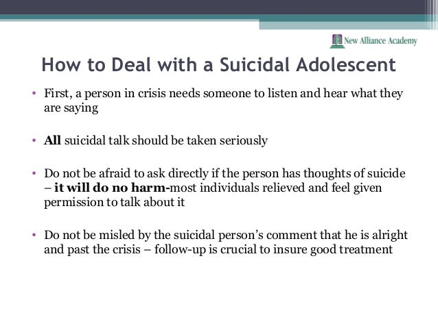how to deal with someone who is suicidal