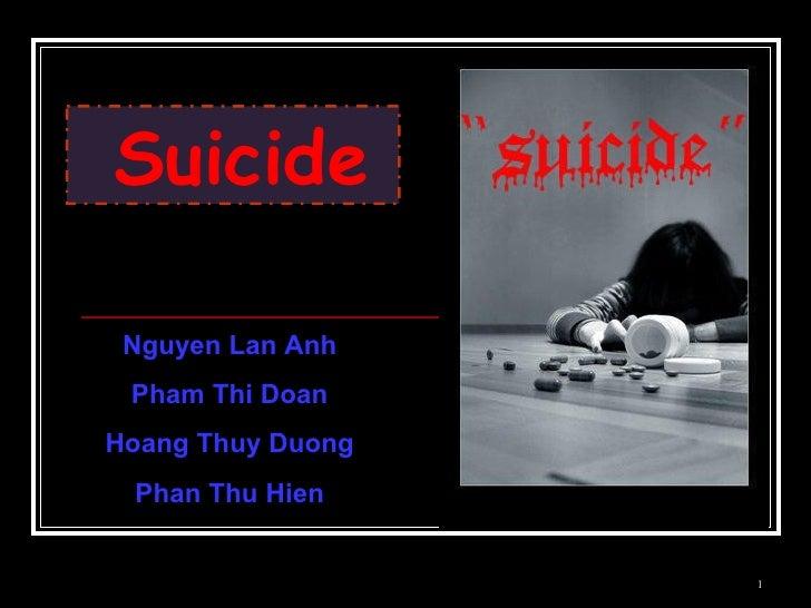 Suicide   HOANG THUY DUONG BE A2 Nguyen Lan Anh Pham Thi Doan Hoang Thuy Duong Phan Thu Hien