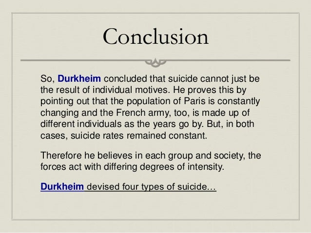 suicide thesis durkheim Free essay: durkheim's theory of suicide the main purpose of this document is to give an explanation to durkheim's theory in the light of his sociological.