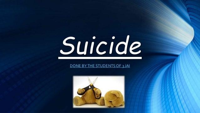 Suicide DONE BYTHE STUDENTSOF 3 JAI