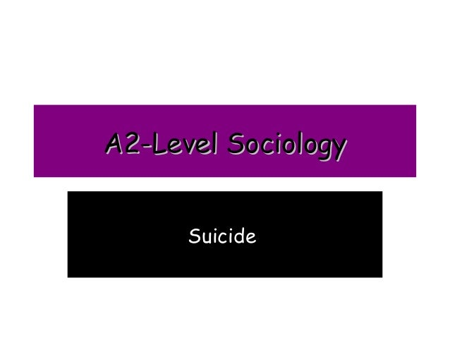 A2-Level Sociology      Suicide