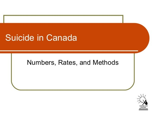Suicide in Canada Numbers, Rates, and Methods