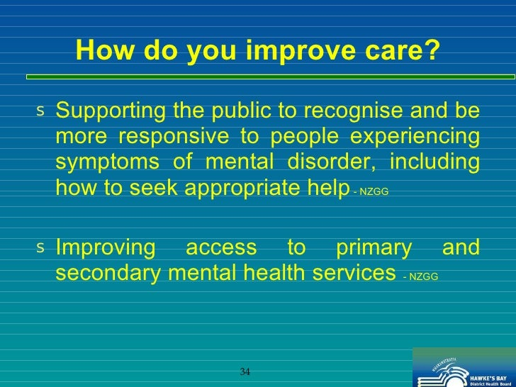 improving access to mental health services in new zealand Improving access to primary care for maori,  31 health care organisation in new zealand 13  the effectiveness of strategies to improve access to primary health .