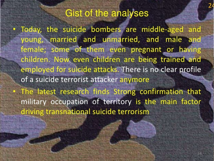 thesis on suicide terrorism The vast majority of lives lost to terrorism in 2014 — 78 percent — took place in the five countries where most terrorism activity occurred: iraq, nigeria, afghanistan, pakistan, syria more than half of incidents claimed were attributed to boko haram and the islamic state (isis or isil.