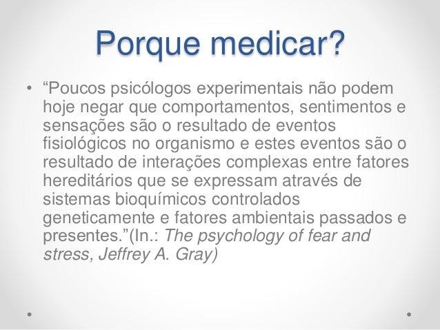 Intervenções médicas • Tratamento farmacológico: ISRS, estabilizadores do humor, neurolépticos, BZD. • Estimulação Magnéti...