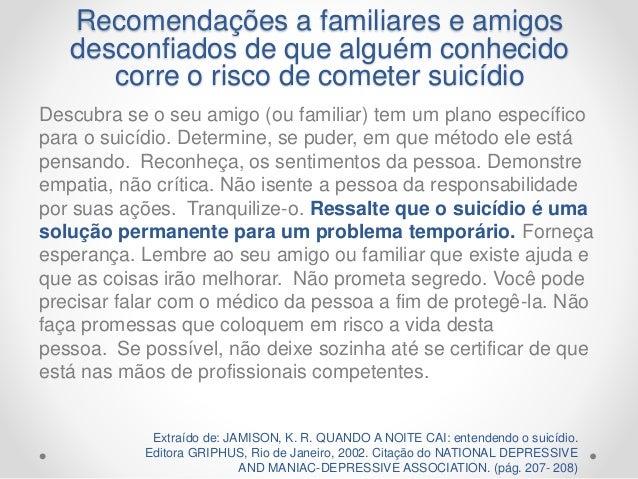 """Características que acompanham o aumento da intencionalidade suicida."" In: Neury José Botega. ""Crise suicida"""