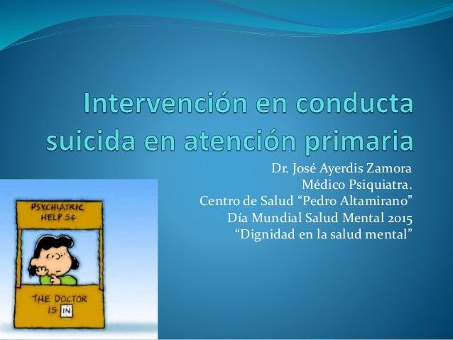 """Dr. José Ayerdis Zamora Médico Psiquiatra. Centro de Salud """"Pedro Altamirano"""" Día Mundial Salud Mental 2015 """"Dignidad en l..."""
