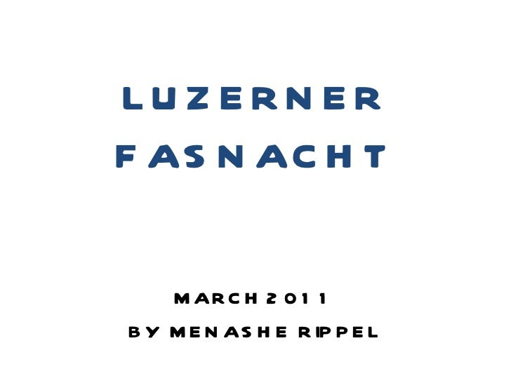 LUZERNER FASNACHT MARCH 2011 BY  MENASHE  RIPPEL