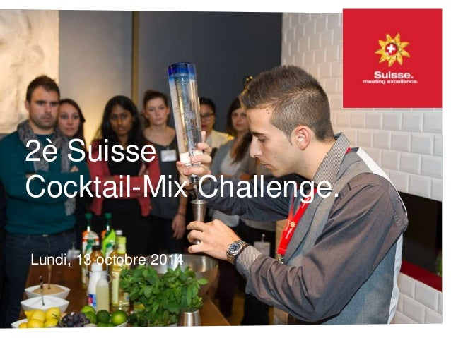 2è Suisse  Cocktail-Mix Challenge.  Lundi, 13 octobre 2014