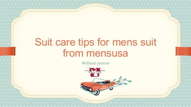 Suit care tips for mens suit from mensusa William james
