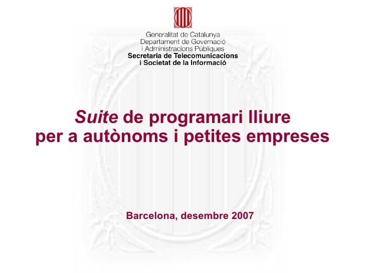 Suite de programari lliure per a autònoms i petites empreses              Barcelona, desembre 2007