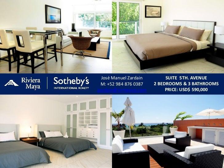 José Manuel Zardain         SUITE 5TH. AVENUE  M: +52 984 876 0387    2 BEDROOMS & 3 BATHROOMSjzardain@sirmexico.com      ...