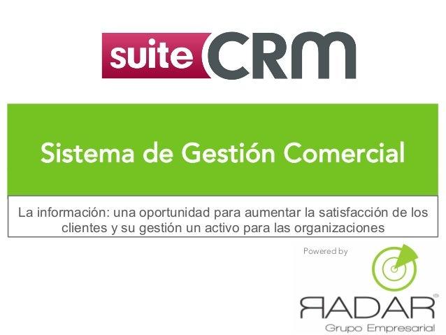 Sistema de Gestión Comercial Powered by La información: una oportunidad para aumentar la satisfacción de los clientes y su...