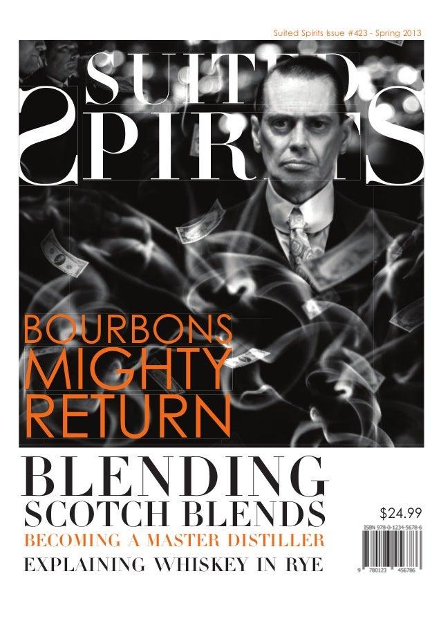 RETURNMIGHTYBOURBONSSuited Spirits Issue #423 - Spring 2013BECOMING A MASTER DISTILLEREXPLAINING WHISKEY IN RYEBLENDING $2...