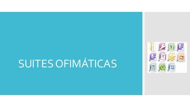 SUITES OFIMÁTICAS