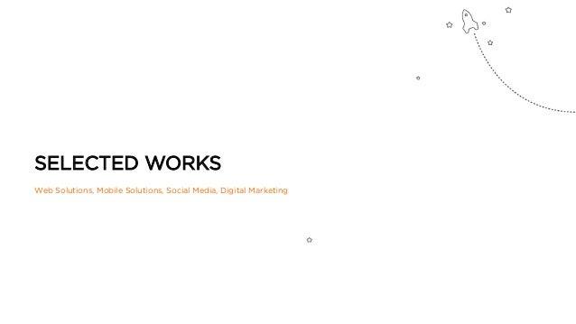 SELECTED WORKS Web Solutions, Mobile Solutions, Social Media, Digital Marketing