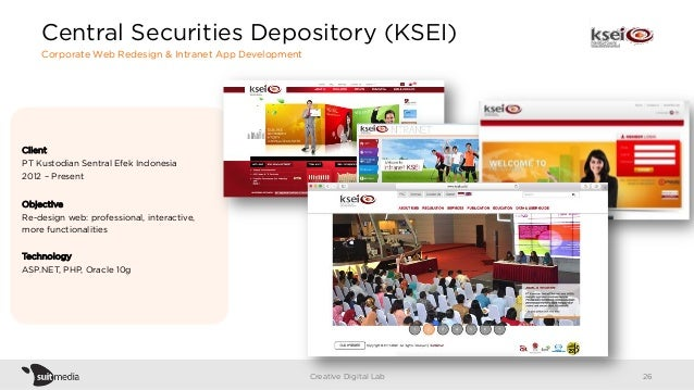 Client PT Kustodian Sentral Efek Indonesia 2012 – Present Objective Re-design web: professional, interactive, more functio...