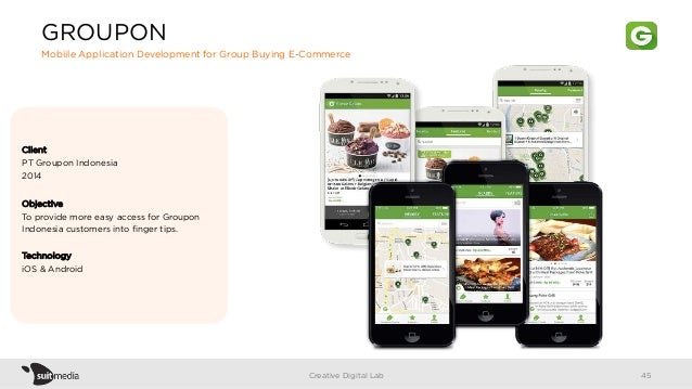 Client PT Groupon Indonesia 2014 Objective To provide more easy access for Groupon Indonesia customers into finger tips. Te...