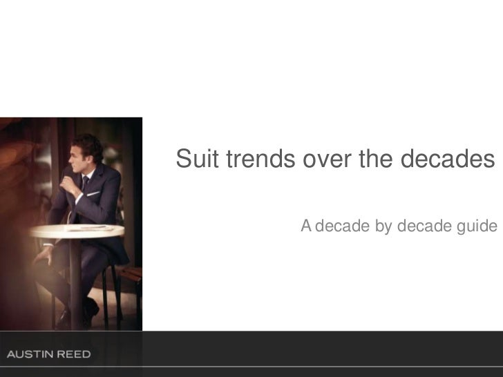 Suit trends over the decades<br />A decade by decade guide<br />