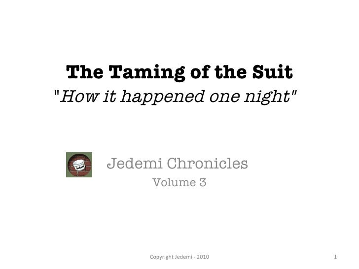 "The Taming of the Suit "" How it happened one night"" Jedemi Chronicles  Volume 3 Copyright Jedemi - 2010"