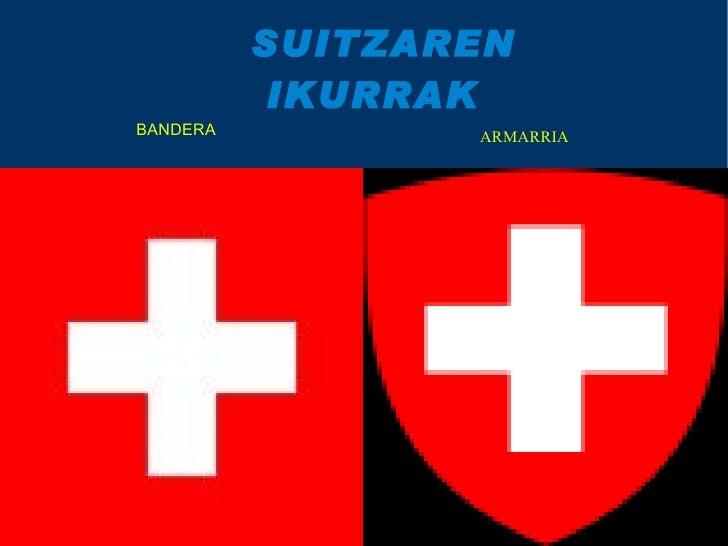 SUITZAREN   IKURRAK ARMARRIA BANDERA