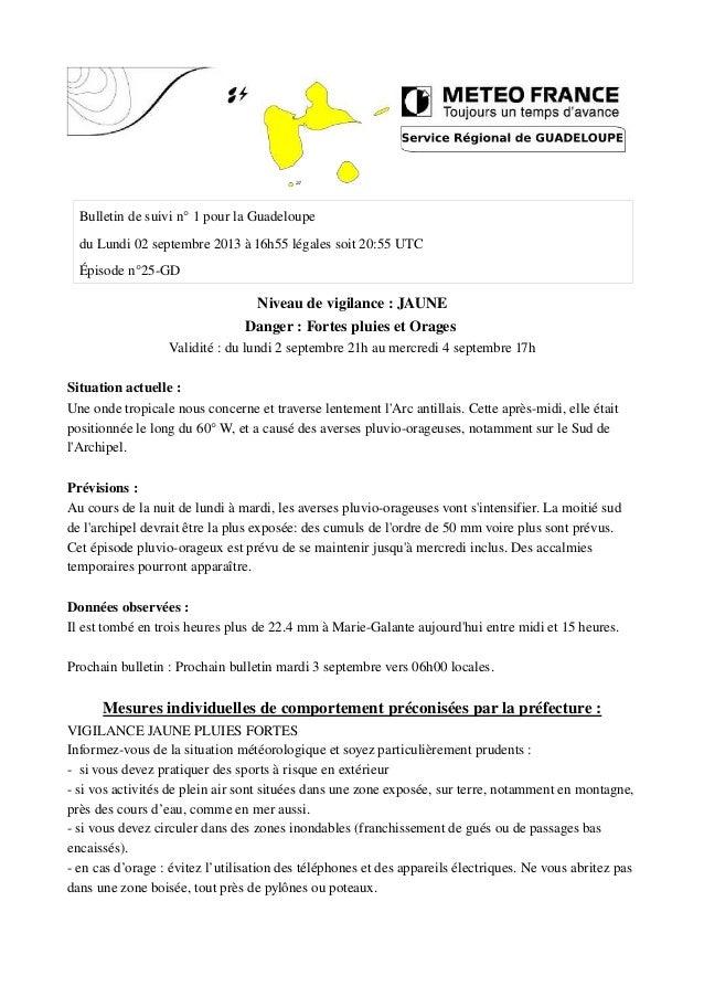Bulletin de suivi n° 1 pour la Guadeloupe du Lundi 02 septembre 2013 à 16h55 légales soit 20:55 UTC Épisode n°25-GD Niveau...