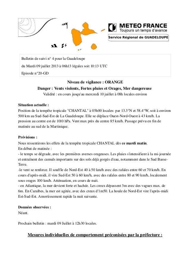 Bulletin de suivi n° 4 pour la Guadeloupe du Mardi 09 juillet 2013 à 06h13 légales soit 10:13 UTC Episode n°20-GD Niveau d...