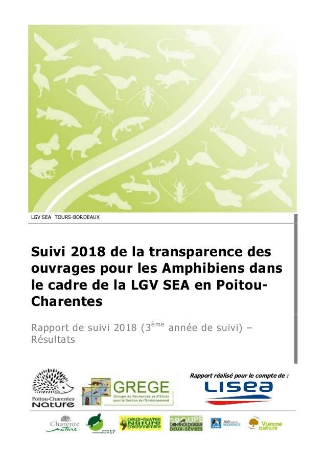 Rapport réalisé pour le compte de : LGV SEA TOURS-BORDEAUX Suivi 2018 de la transparence des ouvrages pour les Amphibiens ...