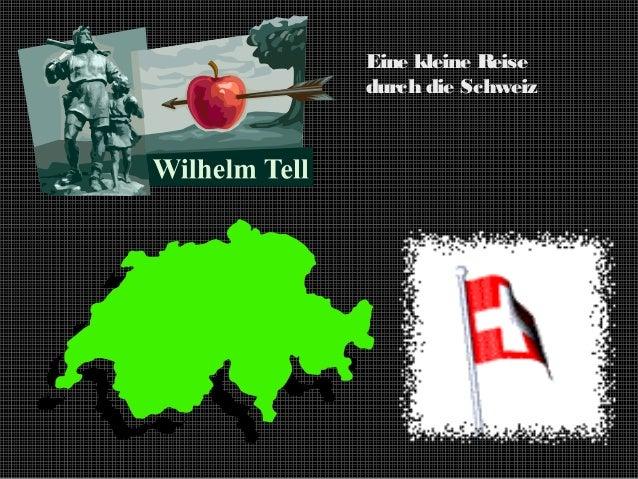 Eine kleine R eise durch die Schweiz