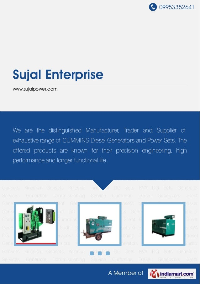 09953352641A Member ofSujal Enterprisewww.sujalpower.comCummins Diesel Generators Silent Generators Kirloskar Silent Gener...