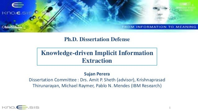 1 Knowledge-driven Implicit Information Extraction Sujan Perera Dissertation Committee : Drs. Amit P. Sheth (advisor), Kri...