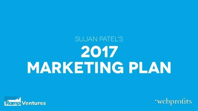 Inside Sujan Patel's Marketing Strategy For 2017