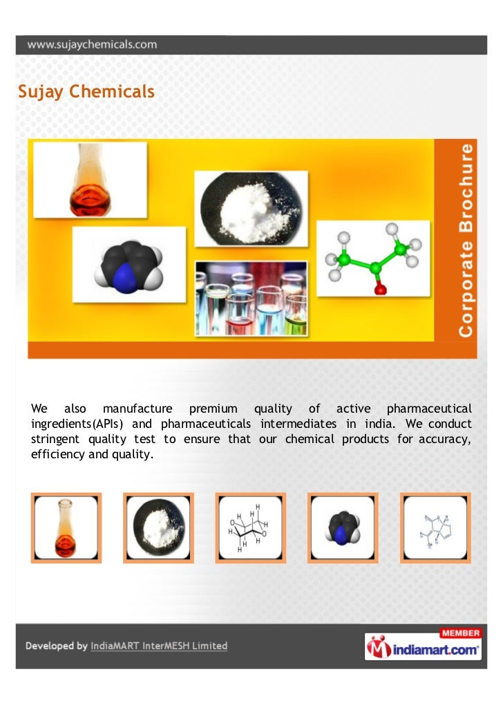 Sujay Chemicals We also manufacture premium quality of active pharmaceutical ingredients(APIs) and pharmaceuticals interme...