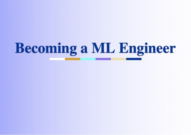 Copyright (c) 2020 Elephant Scale Inc. All rights reserved. Becoming a ML EngineerBecoming a ML Engineer 1