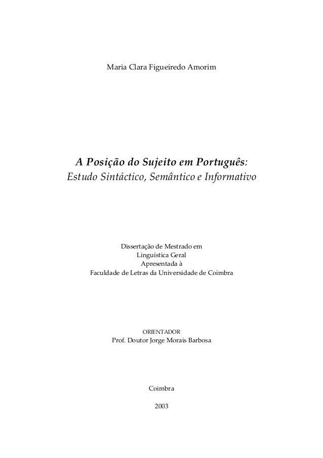 Maria Clara Figueiredo Amorim  A Posição do Sujeito em Português: Estudo Sintáctico, Semântico e Informativo  Dissertação ...