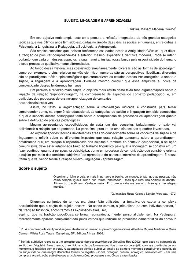 SUJEITO, LINGUAGEM E APRENDIZAGEMCristina Massot Madeira Coelho1Em seu objetivo mais amplo, este texto procura a reflexão ...