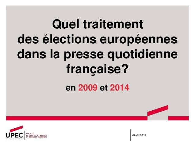 Quel traitement des élections européennes dans la presse quotidienne française? en 2009 et 2014 09/04/2014
